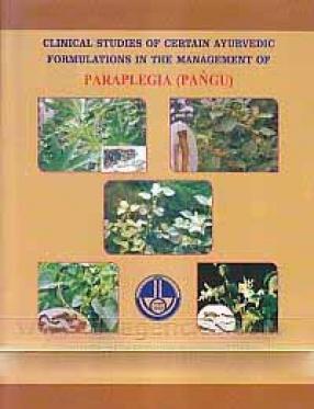 Clinical Studies of Certain Ayurvedic Formulations in the Management of Paraplegia (Pangu)