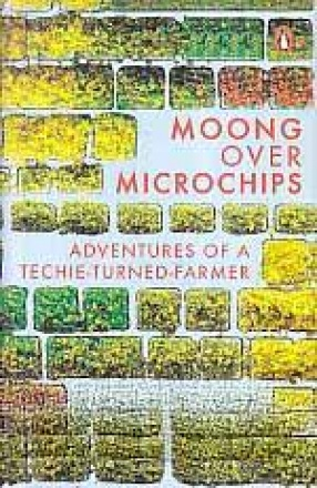 Moong Over Microchips: Adventures of A Techie-Turned-Farmer