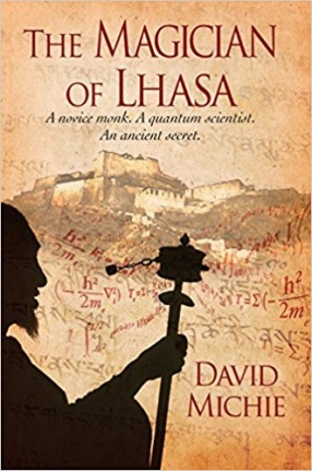 The Magician of Lhasa: A Novice Monk. A Quantum Scientist. An Ancient Secret