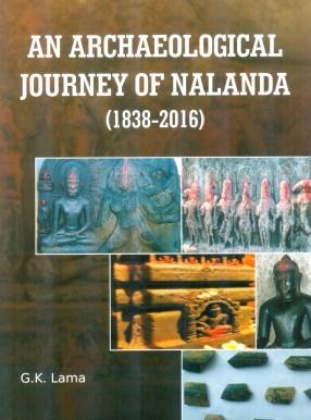 An Archaeological Journey of Nalanda (1838-2016)