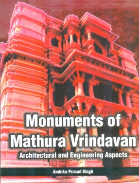 Monuments of Mathura Vrindavan: Architectural and Engineering Aspects