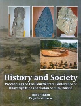 History and Society Proceeding of the Fourth State Conference of Bharatiya Itihas Sankalan Samiti, Odisha