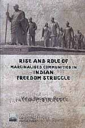 Rise and Role of Marginalised Communities in Indian Freedom Struggle