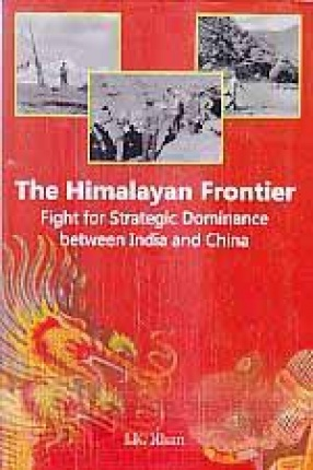 The Himalayan Frontier: Fight for Strategic Dominance Between India and China