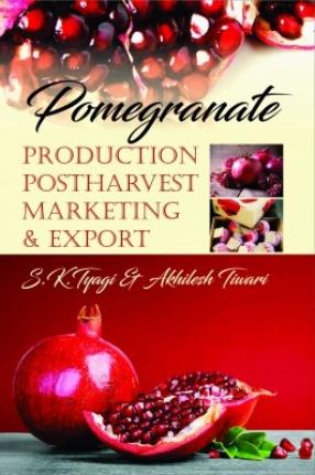 Pomegranate: Production Postharvest Marketing & Export