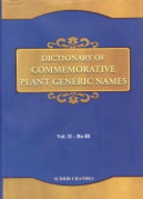 Dictionary of Commemorative Plant Generic Names: Volume II: Ba-Bl