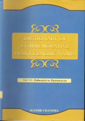 Dictionary of Commemorative Plant Generic Names: Volume VI: Dabeocia to Dyerocycas
