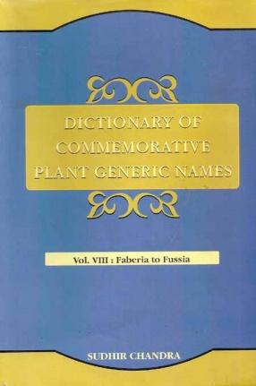 Dictionary of Commemorative Plant Generic Names: Volume VIII: Faberia to Fussia