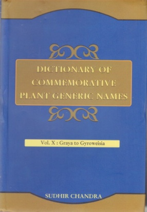 Dictionary of Commemorative Plant Generic Names: Volume X: Graya to Gyroweisia