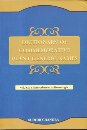 Dictionary of Commemorative Plant Generic Names: Volume XIII: Heterodaneae to Hornungia