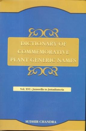 Dictionary of Commemorative Plant Generic Names: Volume XVI: Janseella to Juttadinteria