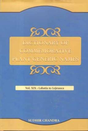 Dictionary of Commemorative Plant Generic Names: Volume XIX: Labatia to Lejeunea
