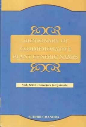 Dictionary of Commemorative Plant Generic Names: Volume XXII: Linociera to Lysimnia
