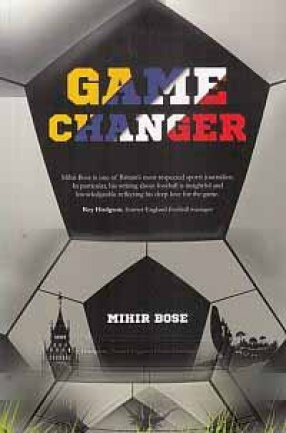 Game Changer: How English Football Became a Global Brand and Changed World Football