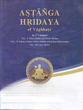 Astanga Hrdaya of Vagbhata (In 3 Volumes)