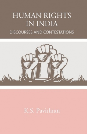 Human Rights in India: Discourses and Contestations