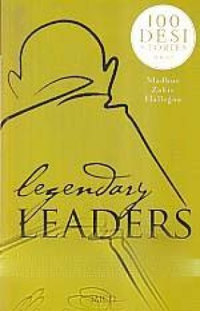 Legendary Leaders: Inspiring Stories From the Lives of Legends Who Changed India