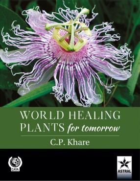 World Healing Plants for Tomorrow (A Colour Handbook)