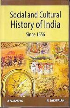 Social and Cultural History of India Since 1556