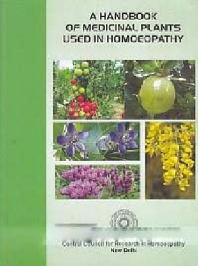 A Handbook of Medicinal Plants Used in Homoeopathy