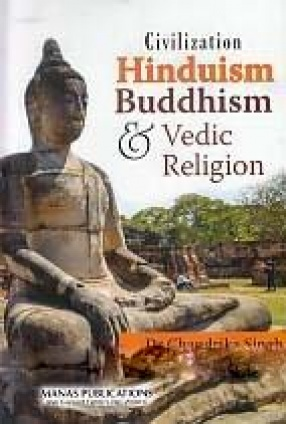 Civilization: Hinduism Buddhism & Vedic Religion