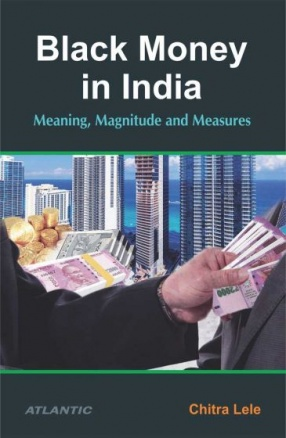 Black Money in India: Meaning, Magnitude and Measures
