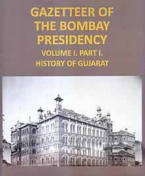 Gazetteer of The Bombay Presidency (volume I, Part I) History of Gujarat