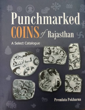 Punchmarked Coins of Rajasthan: A Select Catalogue