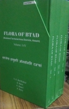 Flora of Btad: Bodoland Territorial Area Districts, Assam (In 4 Volumes)