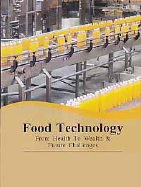 Food Technology: From Health to Wealth & Future Challenges