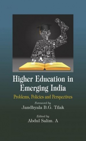 Higher Education in Emerging India: Problems, Policies and Perspectives