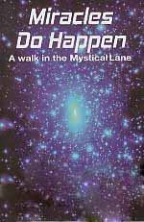 Miracles do Happen: A Walk in the Mystical Lane