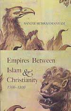 Empires Between Islam & Christianity: 1500-1800