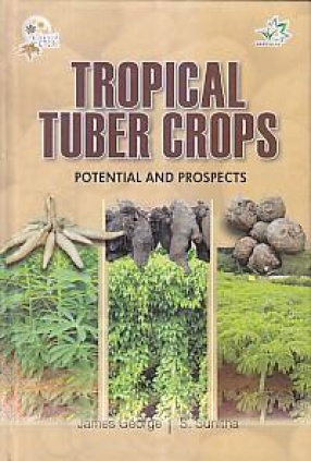Tropical Tuber Crops: Potential and Prospects