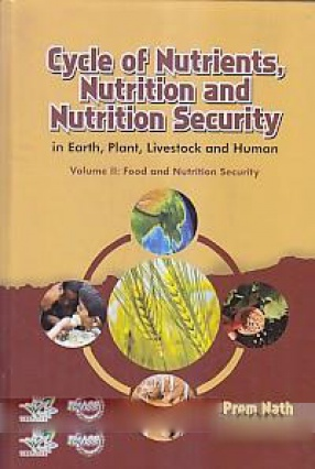 Cycle of Nutrients, Nutrition and Nutrition Security in Earth, plant, Livestock and Human