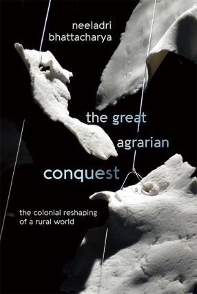 The Great Agrarian Conquest: The Colonial Reshaping of a Rural World