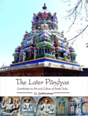 The Later Pandyas: Contribution to Art and Culture of South India