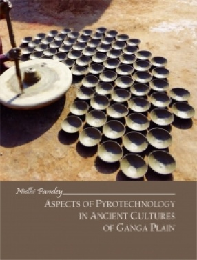 Aspects of Pyrotechnology in Ancient Cultures of Ganga Plain