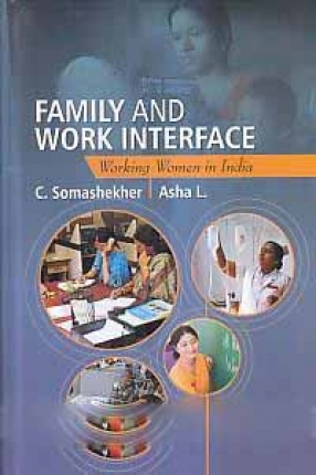 Family and Work Interface: Working Women in India