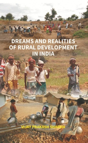 Dreams and Realities of Rural Development in India