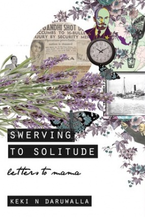 Swerving to Solitude: Letters to Mama