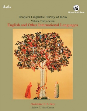Peoples Linguistic Survey of India: Volume 37 (English and Other International Languages)