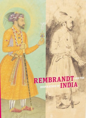 Rembrandt and The Inspiration of India