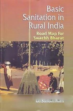 Basic Sanitation in Rural India: Road Map for Swachh Bharat