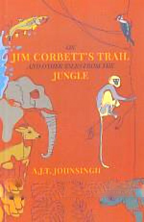 On Jim Corbett's Trail and Other Tales from Jungle