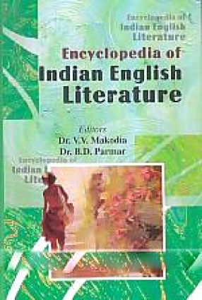 Encyclopedia of Indian English Literature (In 6 Volumes)