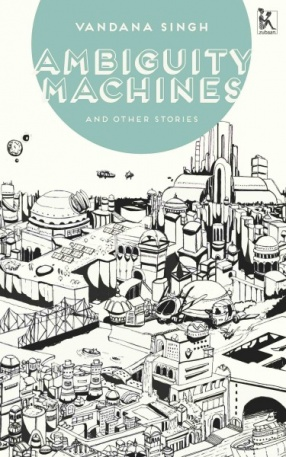 Ambiguity Machines and Other Stories