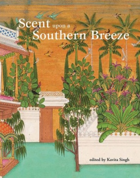 Scent upon a Southern Breeze: Synaesthesia and the Arts of the Deccan