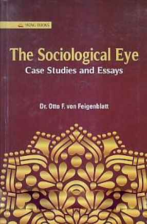The Sociological Eye: Case Studies and Essays