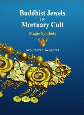 Buddhist Jewels in Mortuary Cult: Magic Symbols (In 2 Volumes)